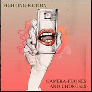 Fighting Fiction - Cameraphones & Choruses'