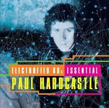 PAUL HARDCASTLE - Electrofied 80s Essential