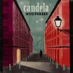 MICE PARADE - Candela
