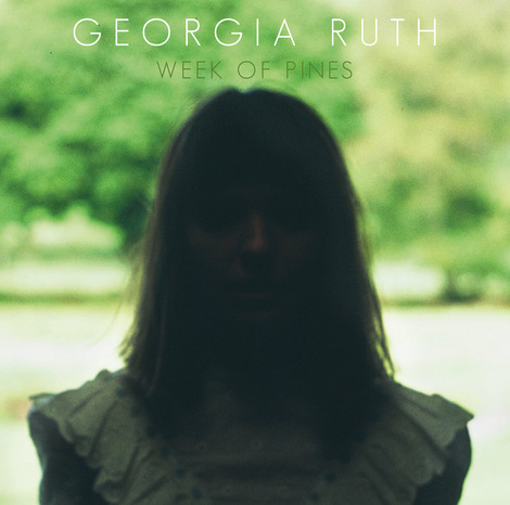 GEORGIA RUTH - Week Of Pines