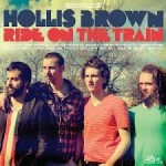 HOLLIS BROWN – Ride On The Train