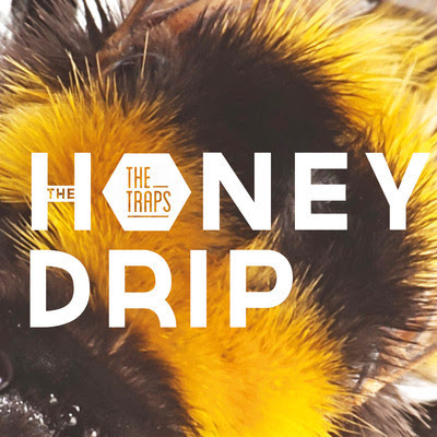 The Traps The Honey Drip