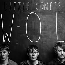 Little Comets WOE