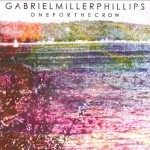 GABRIEL MILLER PHILLIPS – One for the Crow