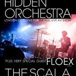 HIDDEN ORCHESTRA play Scala next week...