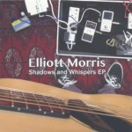 ELLIOTT MORRIS - Shadows and Whispers EP