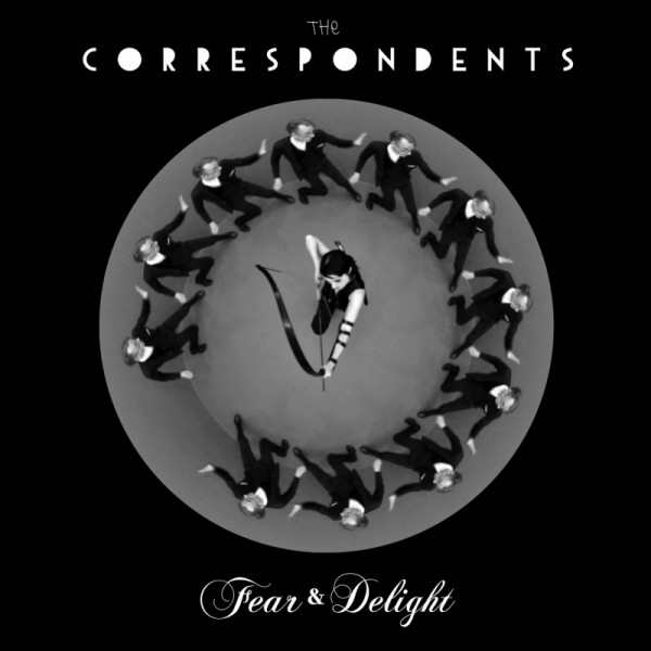 THE CORRESPONDENTS - Fear And Delight