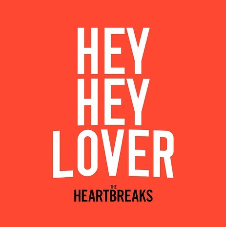 THE HEARTBREAKS - Hey, Hey Lover