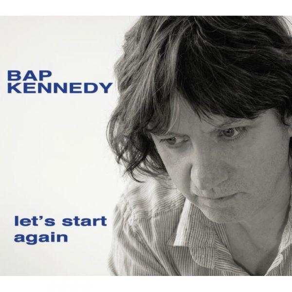 BAP KENNEDY - Let's Start Again