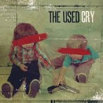 THE USED - Cry