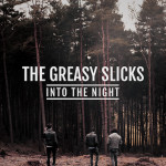 The-Greasy-Slicks-Into-The-Night-EP-cover