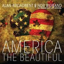 ALAN BROADBENT AND NDR BIGBAND - America The Beautiful