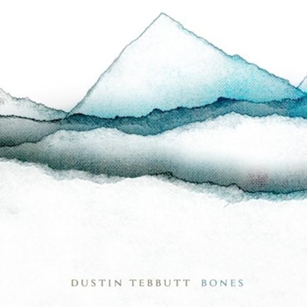 DUSTIN TEBBUTT - Bones