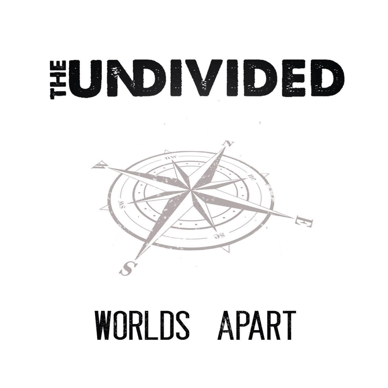 THE UNDIVIDED - World's Apart