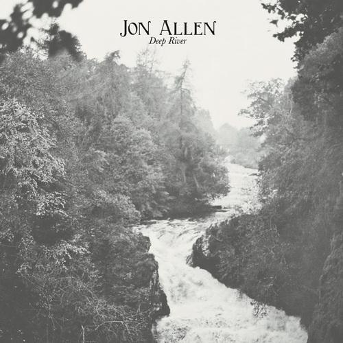 JON ALLEN - Deep River