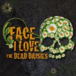 THE DEAD DAISIES - Face I Love