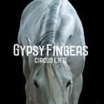 GYPSYFINGERS - Circus Life