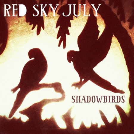RED SKY JULY - Shadowbirds