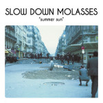 SLOW DOWN MOLASSES - Summer Sun