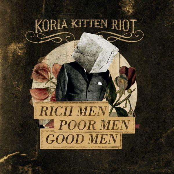 KORIA KITTEN RIOT - Rich Men Poor Men Good Men