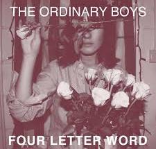 THE ORDINARY BOYS - Four Letter Word