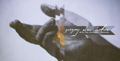 Gregory Alan Isakov  - with the Colorado Symphony