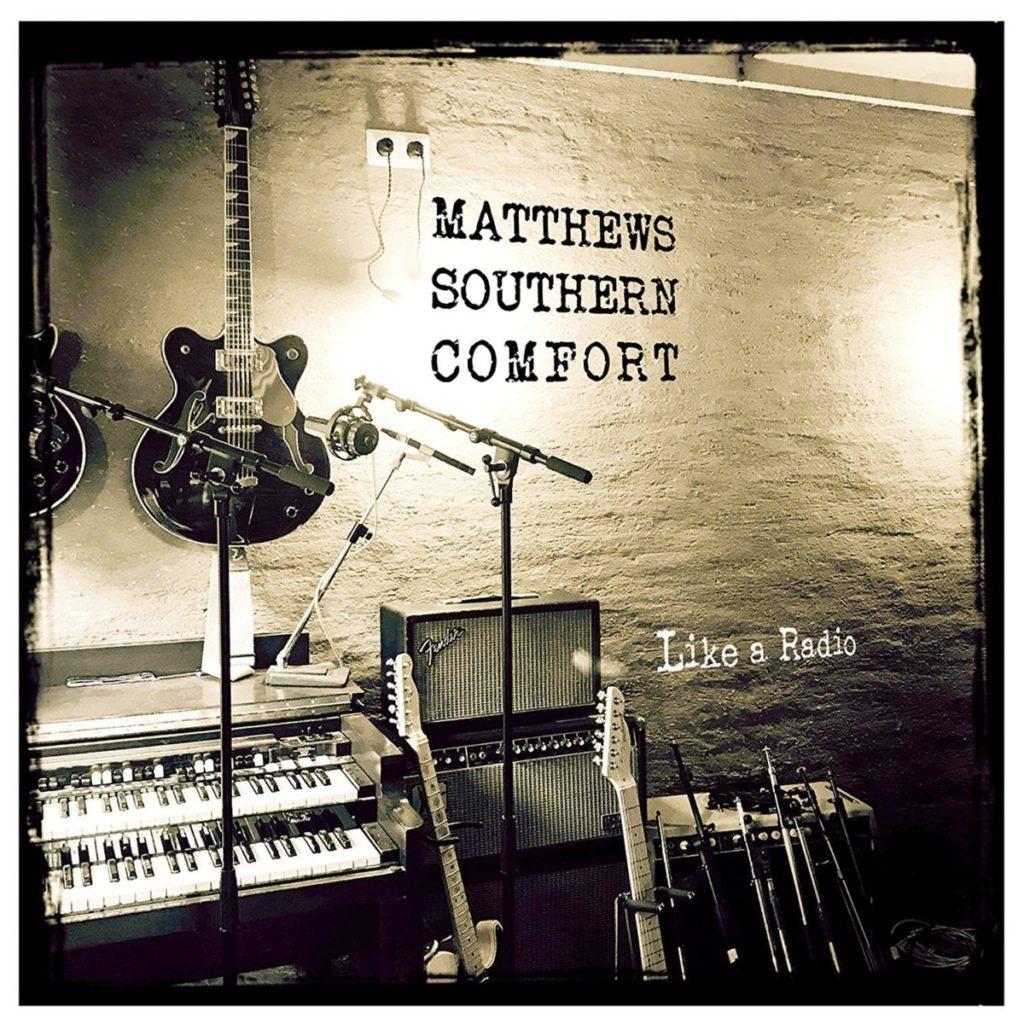 MATTHEWS SOUTHERN COMFORT - Like A Radio